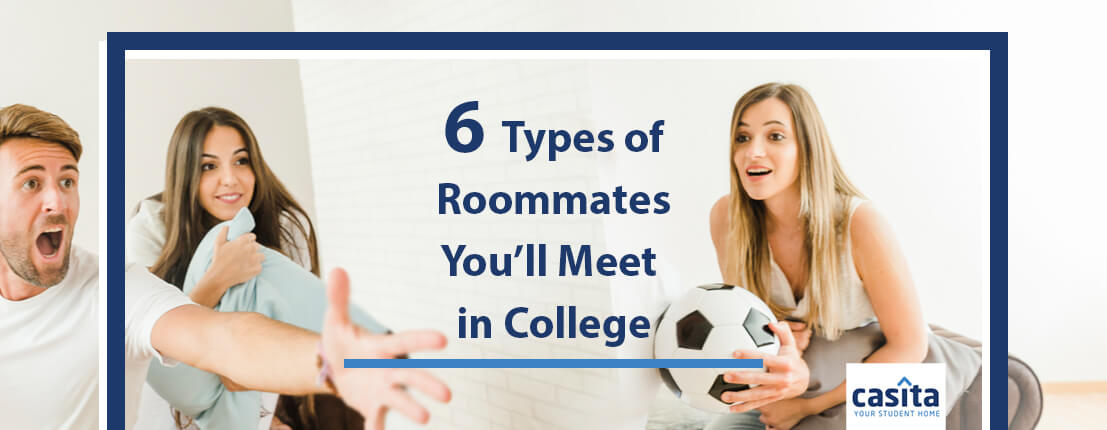 6 Types of Roommates You'll Meet in College