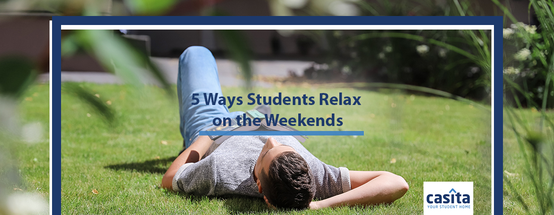 5 Ways Students Relax on the Weekends