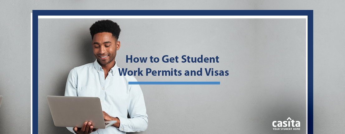 How to Get Student Work Permits and Visas
