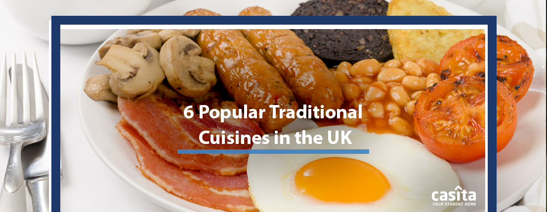 6 Popular Traditional Cuisines in the UK