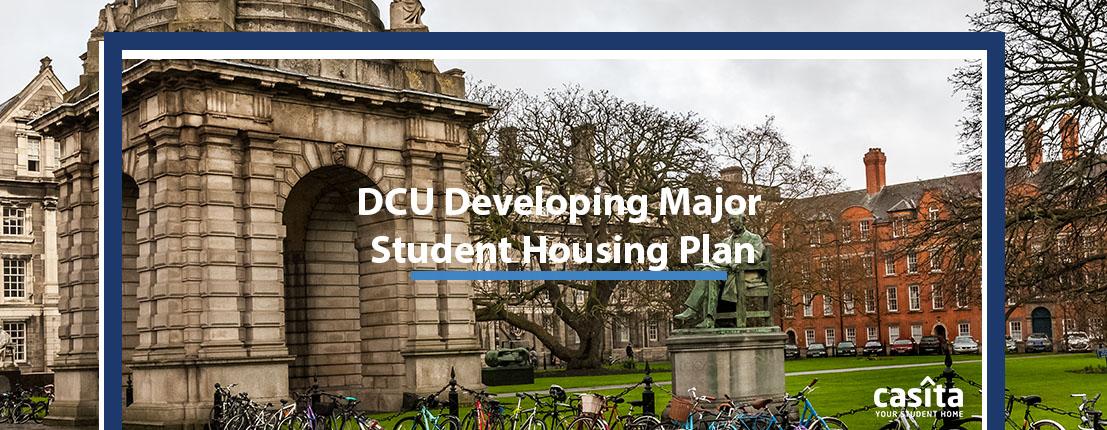 DCU Developing Major Student Housing Plan
