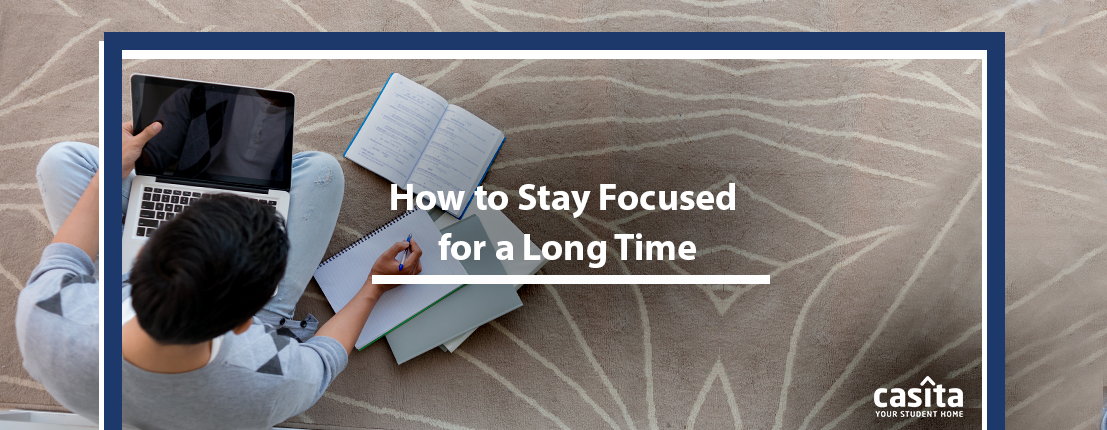 How to Stay Focused for a  Long Time