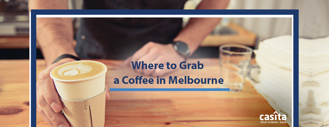 Where to Grab a Coffee in Melbourne