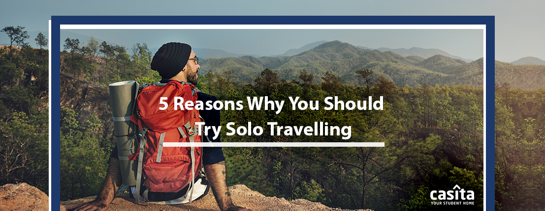 5 Reasons Why You Should Try Solo Travelling