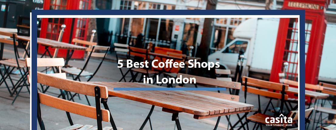5 Best Coffee Shops in London