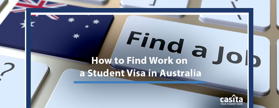 How to Find Work on a Student Visa in Australia