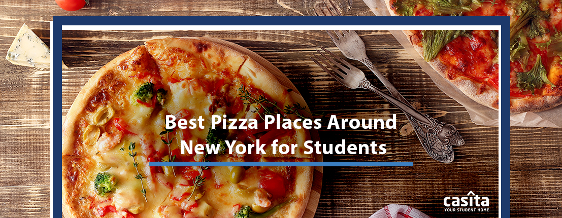 Best Pizza Places Around New York for Students