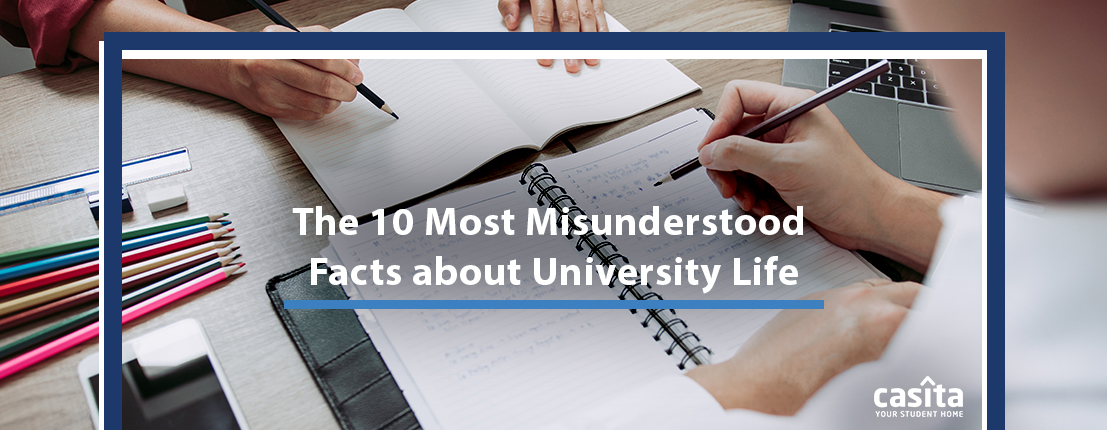 The 10 Most Misunderstood Facts about University Life