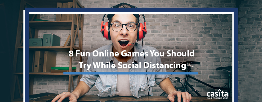 8 Fun Online Games You Should Try While Social Distancing