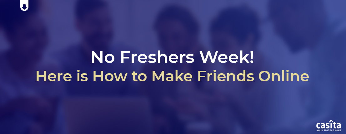 No Freshers Week! Here is How to Make Friends Online