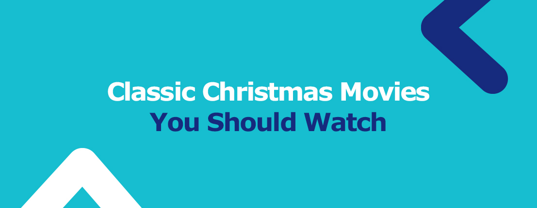 Classic Christmas Movies You Should Watch
