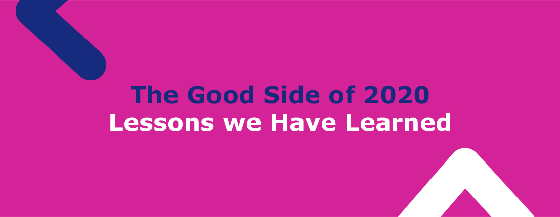 The Good Side of 2020: Lessons we Have Learned