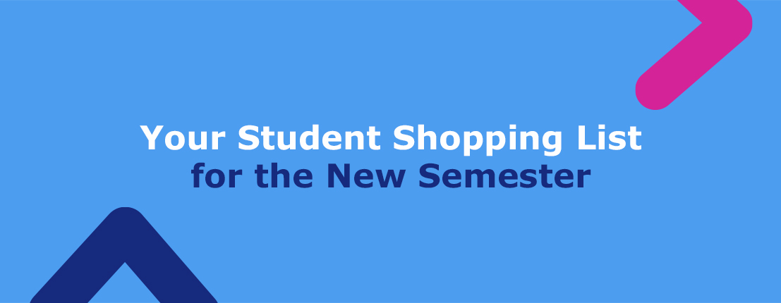 Your Student Shopping List for the New Semester