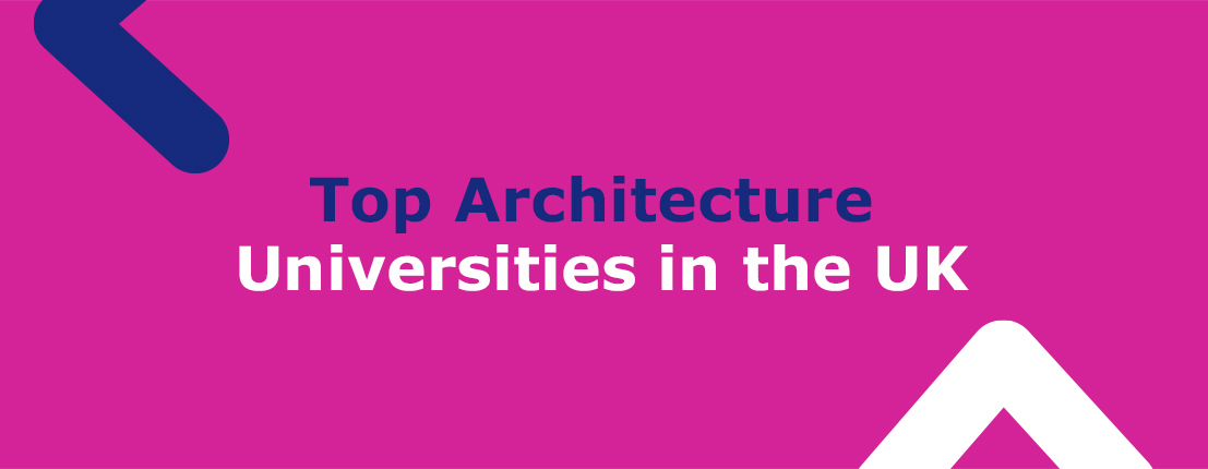 Top Architecture Universities in the UK