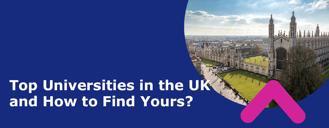 Top Universities in the UK and How to Find Yours?