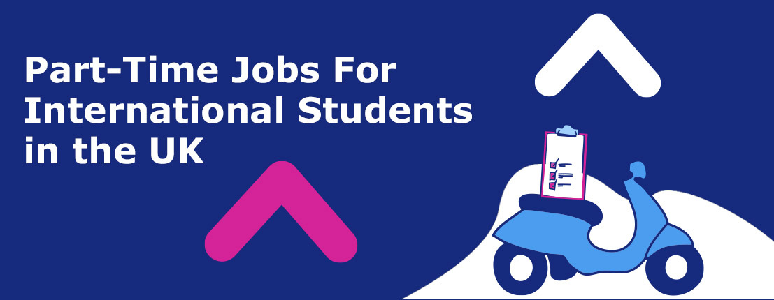 Part-Time Jobs For International Students in the UK