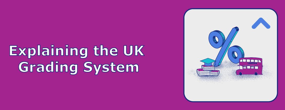 Explaining the UK Grading System