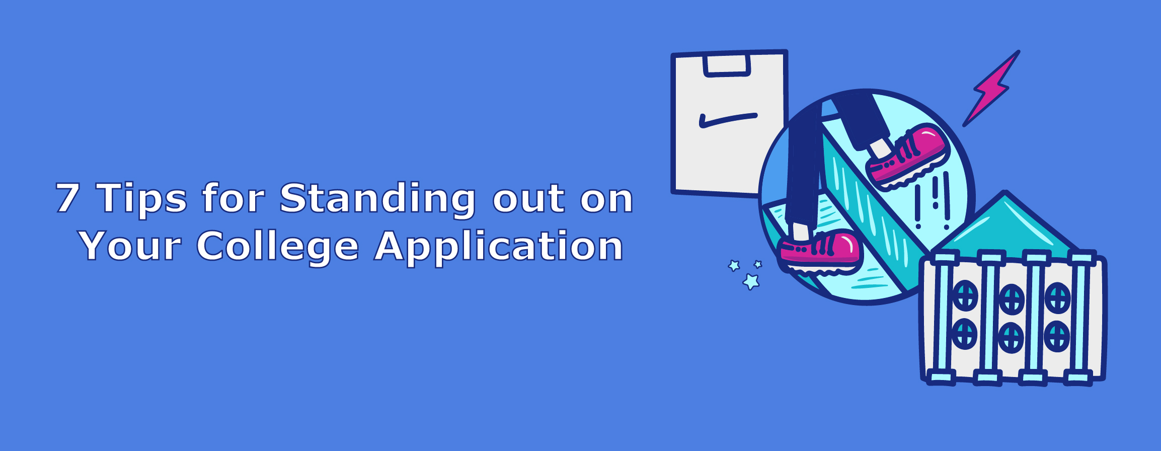 7 Tips for Standing out on Your College Application